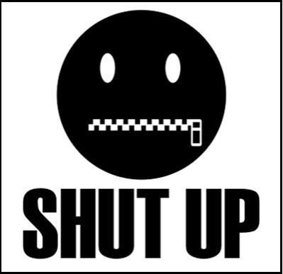 Image result for shut up